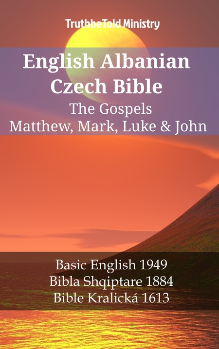 English Albanian Czech Bible - The Gospels - Matthew, Mark, Luke & John