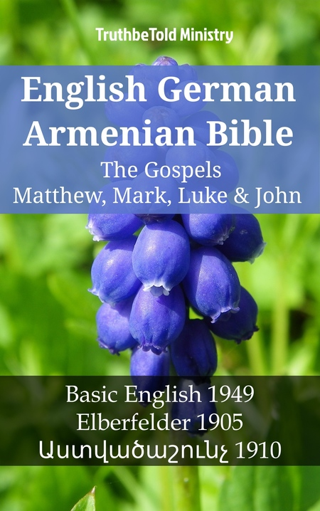 English German Armenian Bible - The Gospels II - Matthew, Mark, Luke & John