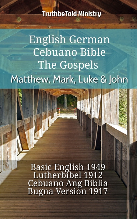 English German Cebuano Bible - The Gospels - Matthew, Mark, Luke & John
