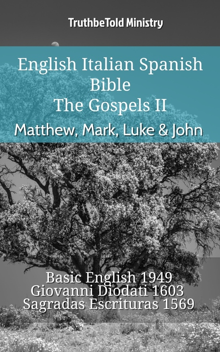 English Italian Spanish Bible - The Gospels II - Matthew, Mark, Luke & John