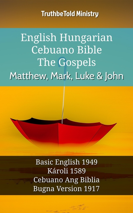English Hungarian Cebuano Bible - The Gospels - Matthew, Mark, Luke & John