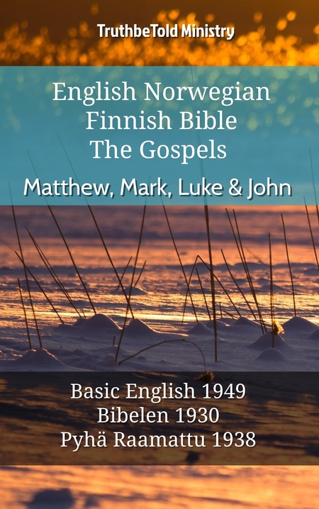 English Norwegian Finnish Bible - The Gospels - Matthew, Mark, Luke & John
