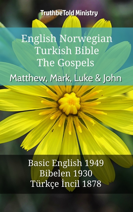 English Norwegian Turkish Bible - The Gospels - Matthew, Mark, Luke & John