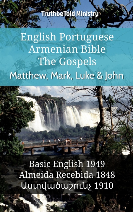 English Portuguese Armenian Bible - The Gospels - Matthew, Mark, Luke & John