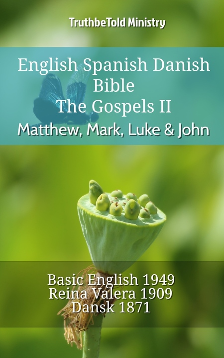 English Spanish Danish Bible - The Gospels II - Matthew, Mark, Luke & John