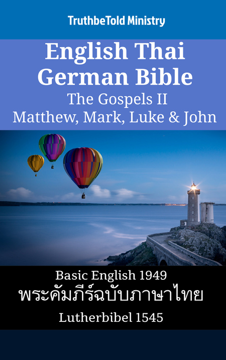 English Thai German Bible - The Gospels II - Matthew, Mark, Luke & John