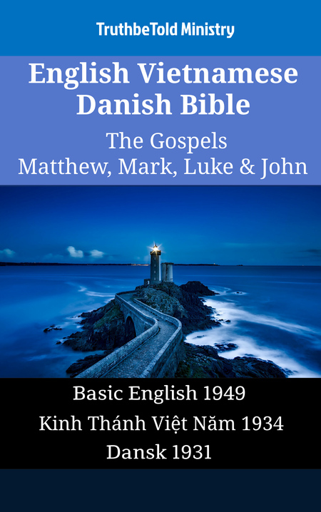 English Vietnamese Danish Bible - The Gospels - Matthew, Mark, Luke & John
