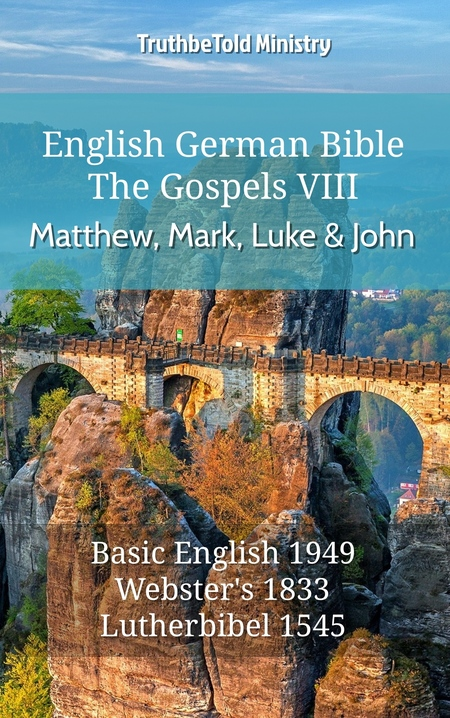 English German Bible - The Gospels VIII - Matthew, Mark, Luke and John