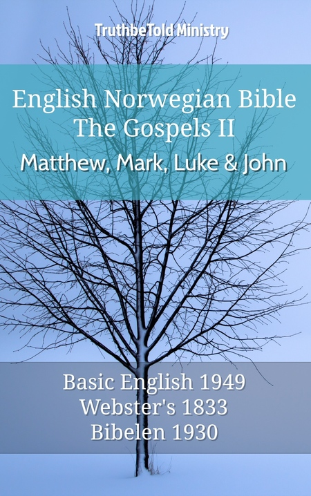 English Norwegian Bible - The Gospels II - Matthew, Mark, Luke and John