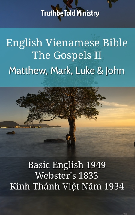 English Vietnamese Bible - The Gospels II - Matthew, Mark, Luke and John
