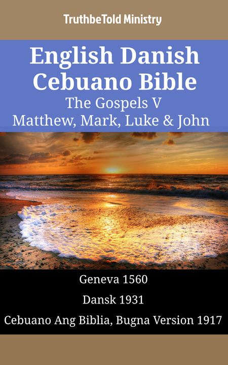 English Danish Cebuano Bible - The Gospels V - Matthew, Mark, Luke & John