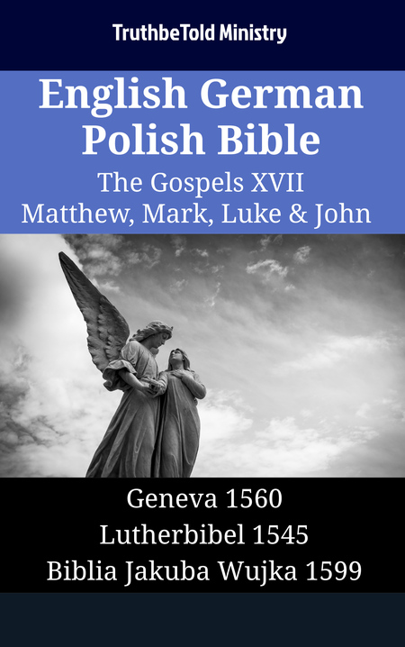 English German Polish Bible - The Gospels XVII - Matthew, Mark, Luke & John