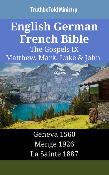 English German French Bible - The Gospels IX - Matthew, Mark, Luke & John