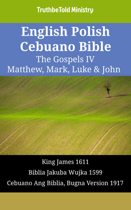 English Polish Cebuano Bible - The Gospels IV - Matthew, Mark, Luke & John
