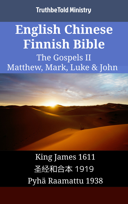 English Chinese Finnish Bible - The Gospels II - Matthew, Mark, Luke & John