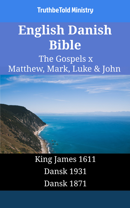 English Danish Bible - The Gospels X - Matthew, Mark, Luke & John