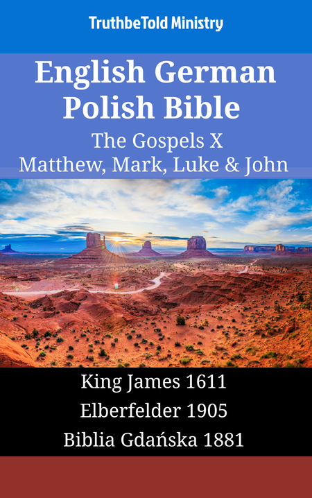 English German Polish Bible - The Gospels X - Matthew, Mark, Luke & John