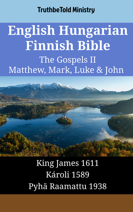 English Hungarian Finnish Bible - The Gospels II - Matthew, Mark, Luke & John
