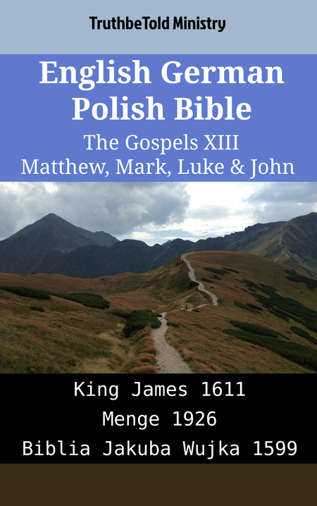 English German Polish Bible - The Gospels XIII - Matthew, Mark, Luke & John