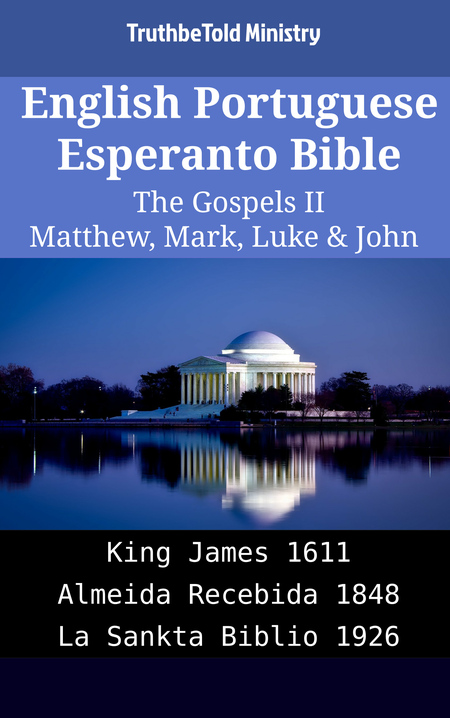 English Portuguese Esperanto Bible - The Gospels II - Matthew, Mark, Luke & John