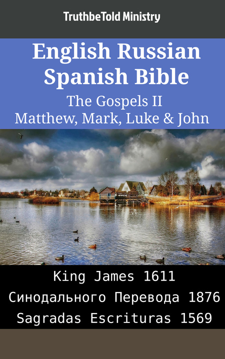 English Russian Spanish Bible - The Gospels II - Matthew, Mark, Luke & John
