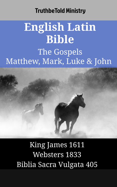 English Latin Bible - The Gospels - Matthew, Mark, Luke & John