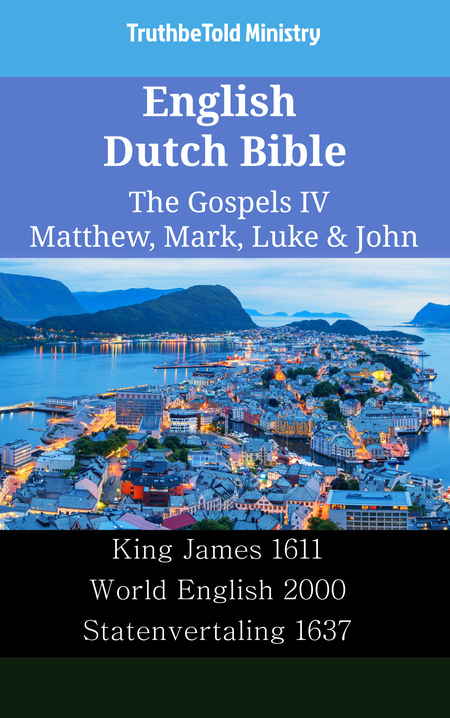 English Dutch Bible - The Gospels IV - Matthew, Mark, Luke & John