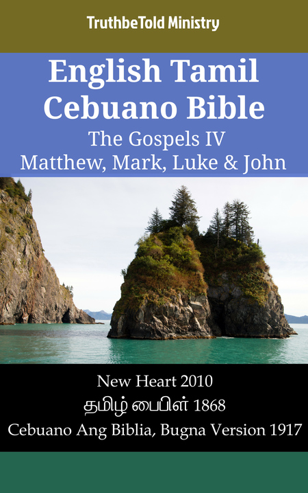 English Tamil Cebuano Bible - The Gospels IV - Matthew, Mark, Luke & John